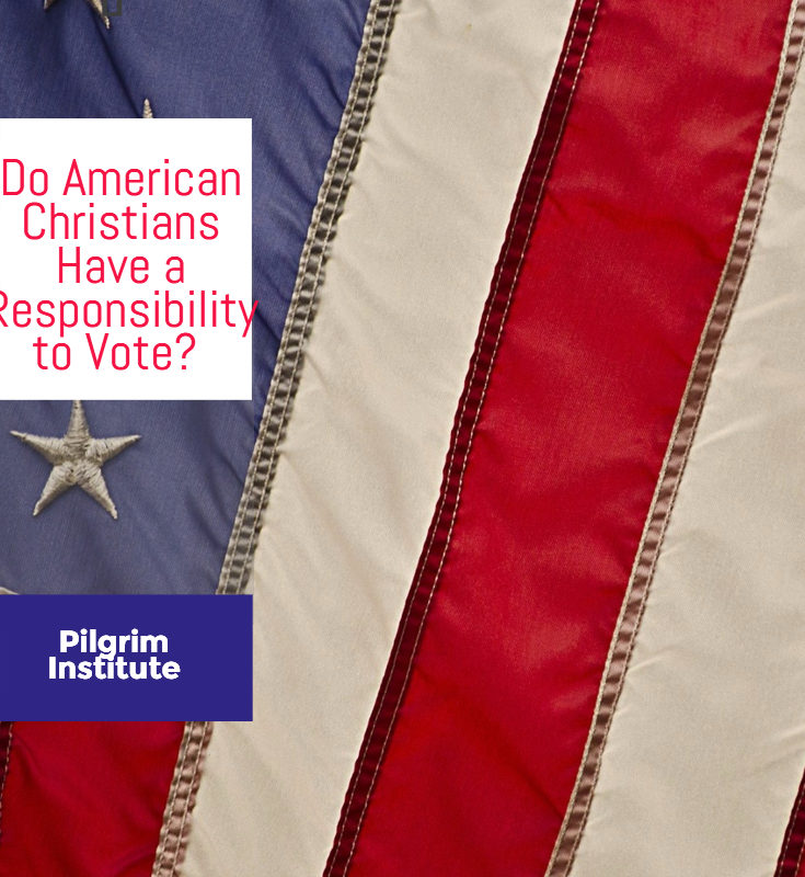 Do American Christians Have a Responsibility to Vote?
