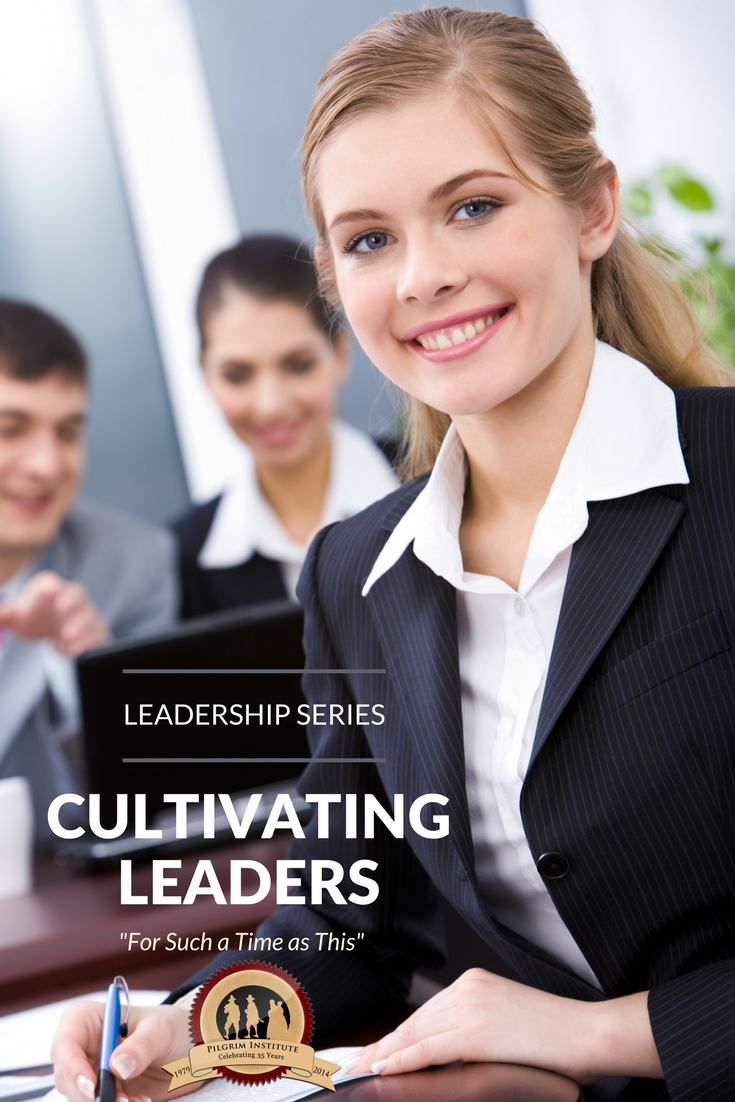 "Cultivating Leaders ""For Such a Time as This"""