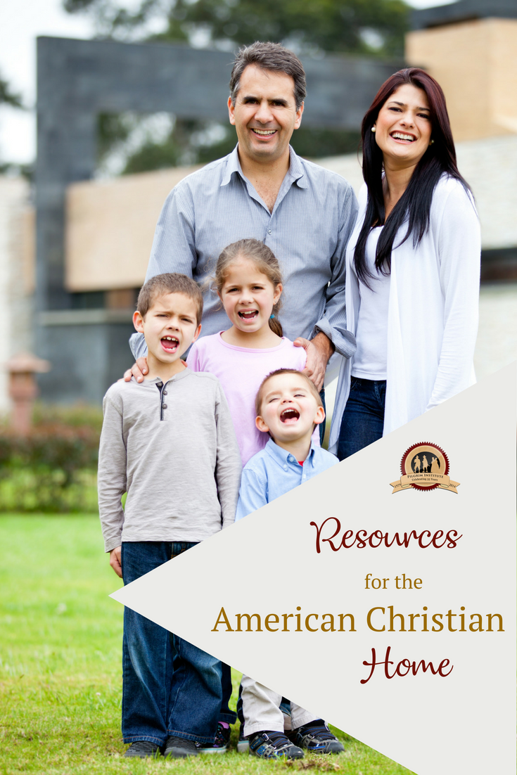 Resources for the American Christian Home