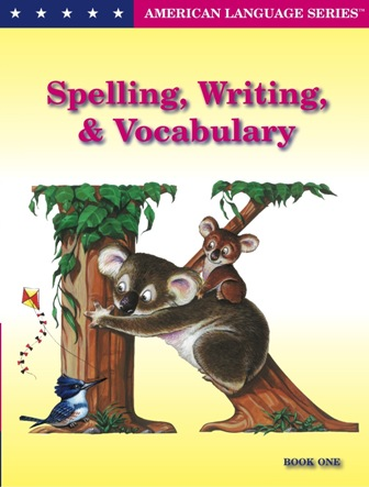 ALS Spelling, Writing & Vocabulary K, Book 1